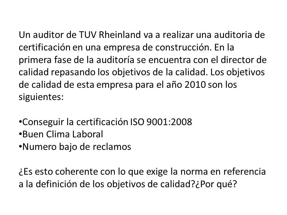 Un auditor de TUV Rheinland va a realizar una auditoria de certificación en una empresa de construcción. En la primera fase de la auditoría se encuentra con el director de calidad repasando los objetivos de la calidad. Los objetivos de calidad de esta empresa para el año 2010 son los siguientes: