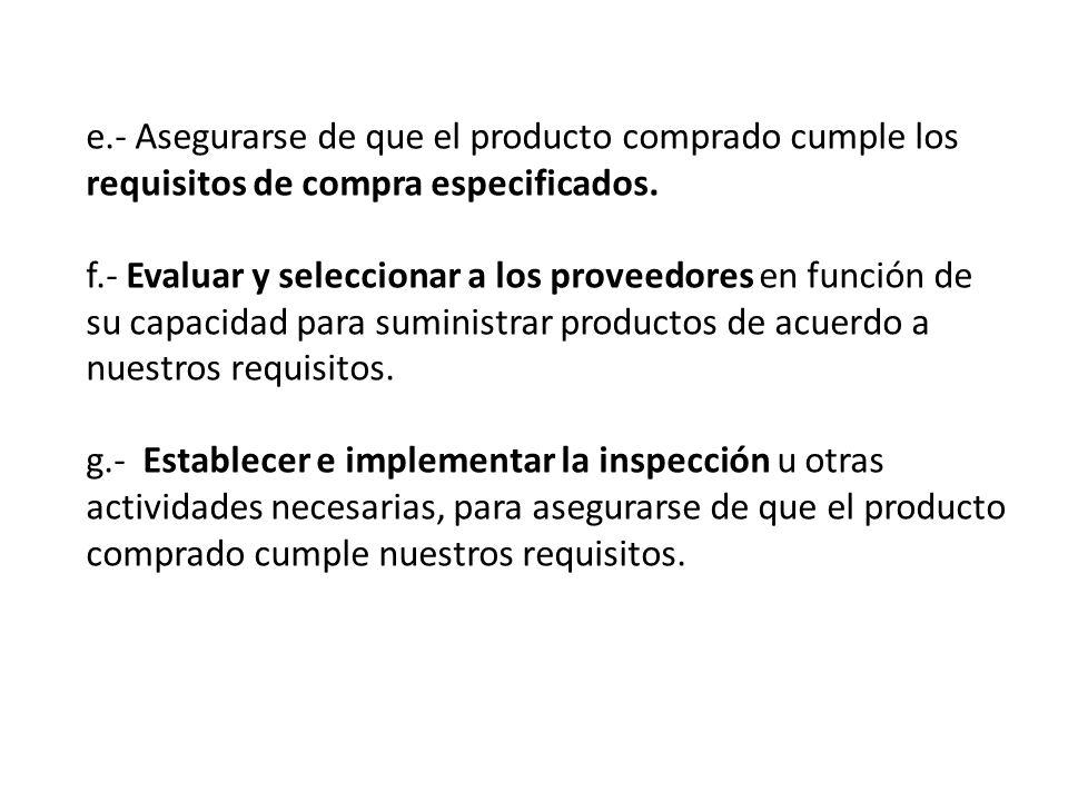 e.- Asegurarse de que el producto comprado cumple los requisitos de compra especificados.