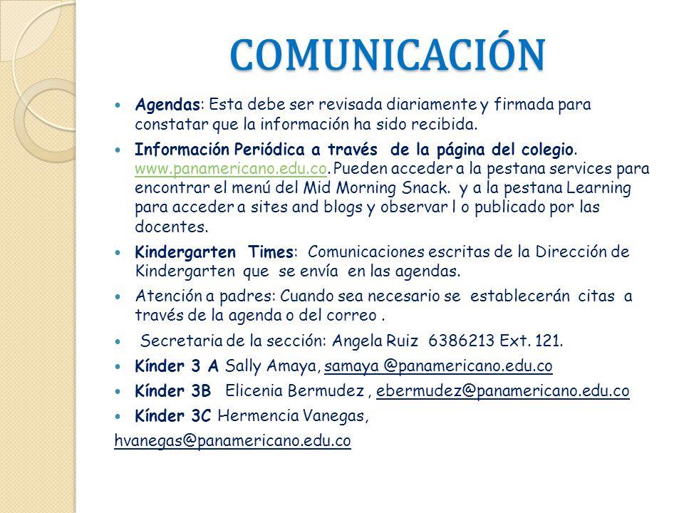 COMUNICACIÓN Agendas: Esta debe ser revisada diariamente y firmada para constatar que la información ha sido recibida.