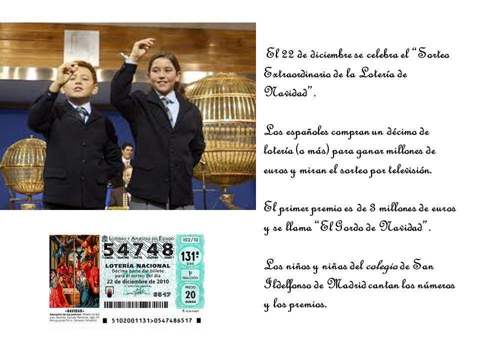 El 22 de diciembre se celebra el Sorteo Extraordinario de la Lotería de Navidad .