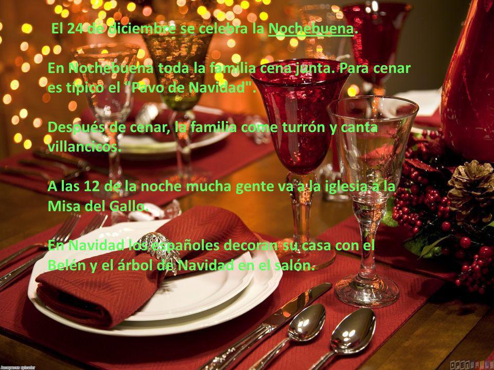 El 24 de diciembre se celebra la Nochebuena.