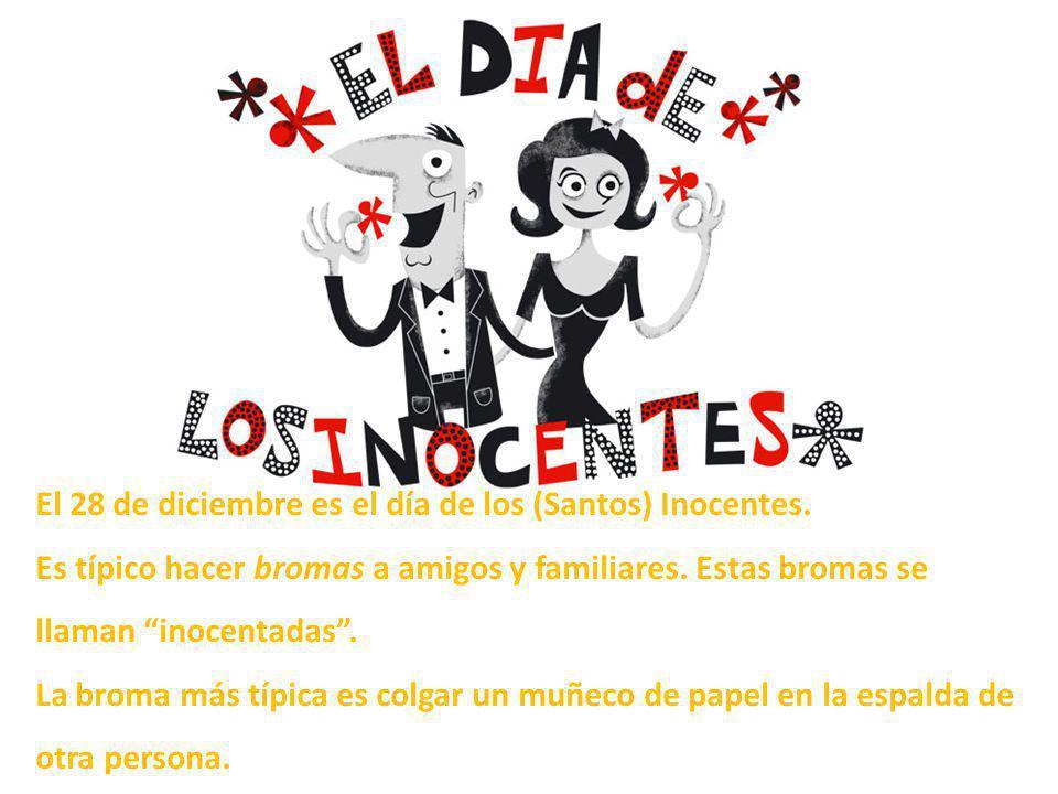 El 28 de diciembre es el día de los (Santos) Inocentes.