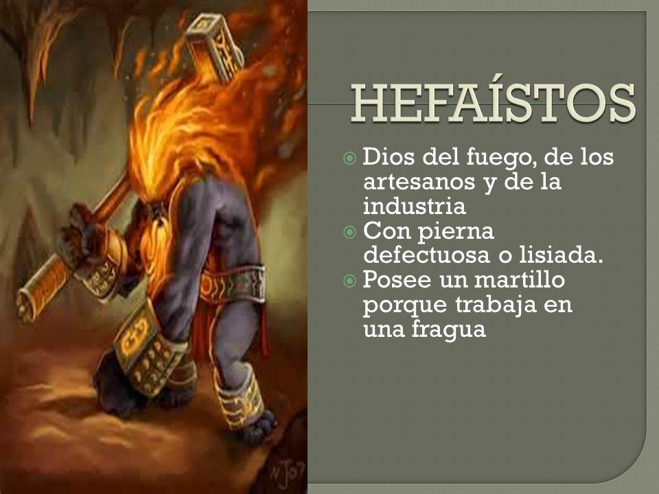 HEFAÍSTOS Dios del fuego, de los artesanos y de la industria