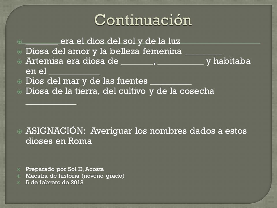 Continuación _______ era el dios del sol y de la luz