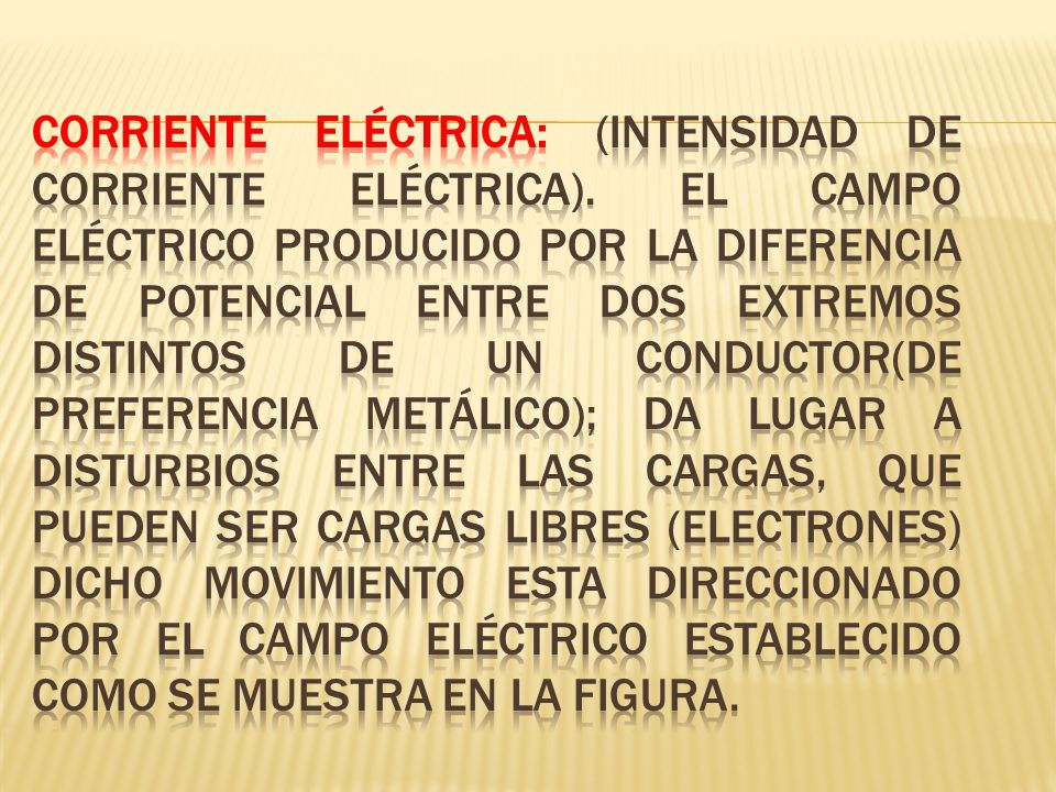 Corriente eléctrica: (intensidad de corriente eléctrica)