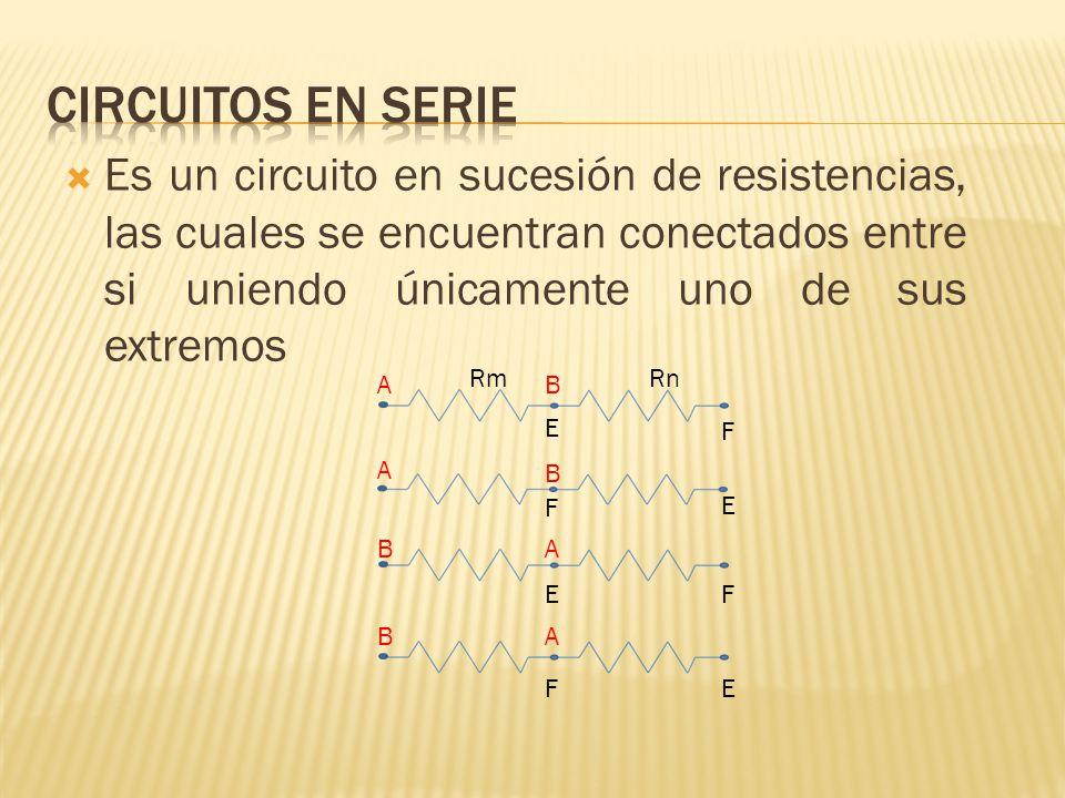 Circuitos en serie Es un circuito en sucesión de resistencias, las cuales se encuentran conectados entre si uniendo únicamente uno de sus extremos.