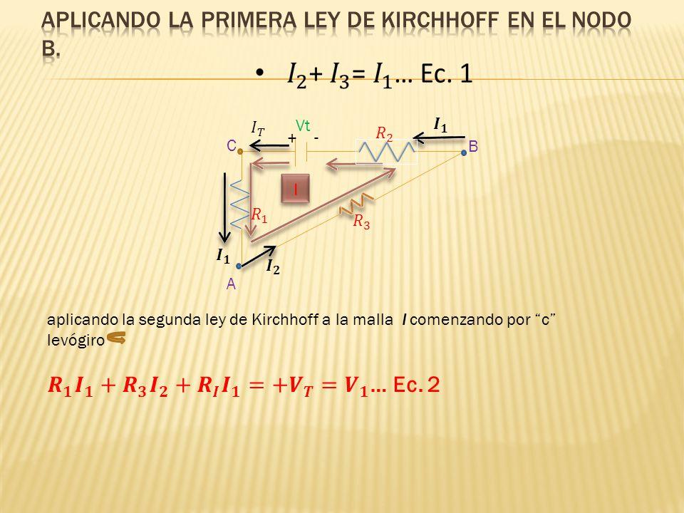 Aplicando la primera ley de Kirchhoff en el nodo B.