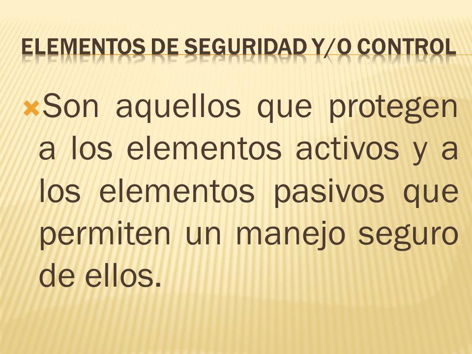 Elementos de seguridad y/o control