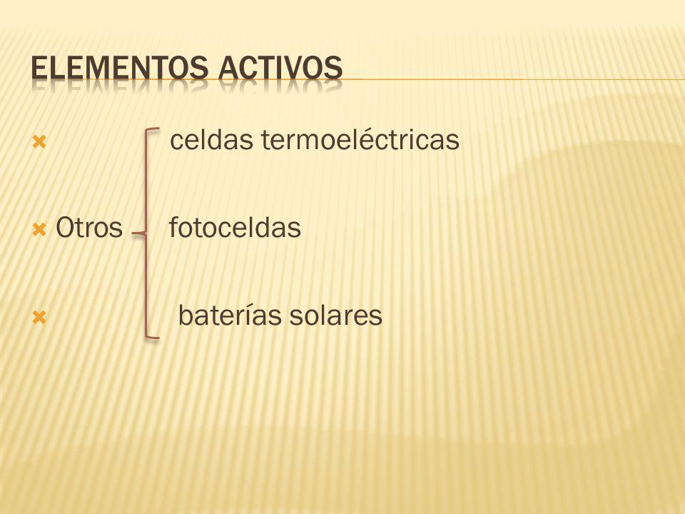 Elementos activos celdas termoeléctricas Otros fotoceldas