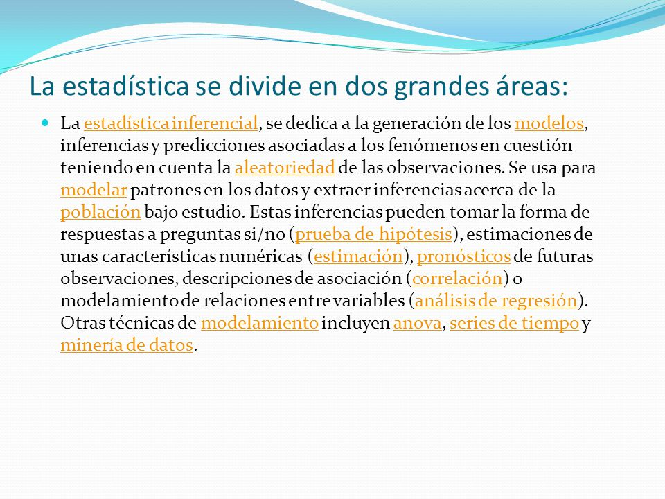 La estadística se divide en dos grandes áreas: