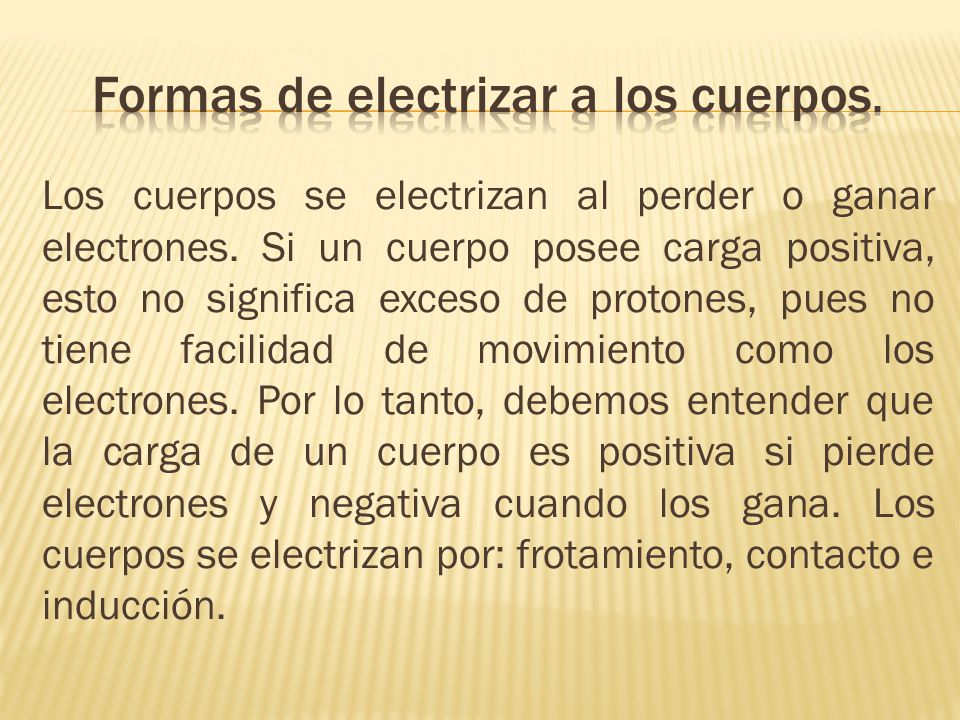 formas de electrizar a los cuerpos.