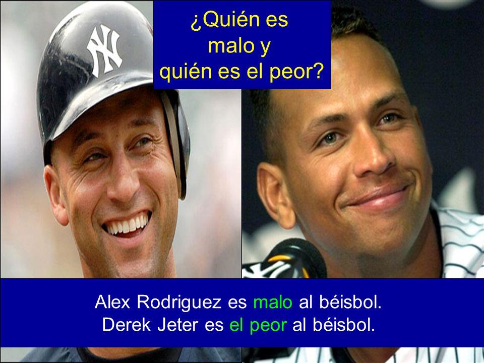 ¿Quién es malo y quién es el peor Alex Rodriguez es malo al béisbol.