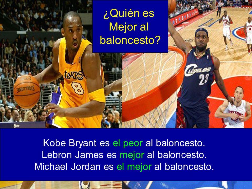 ¿Quién es Mejor al baloncesto Kobe Bryant es el peor al baloncesto.