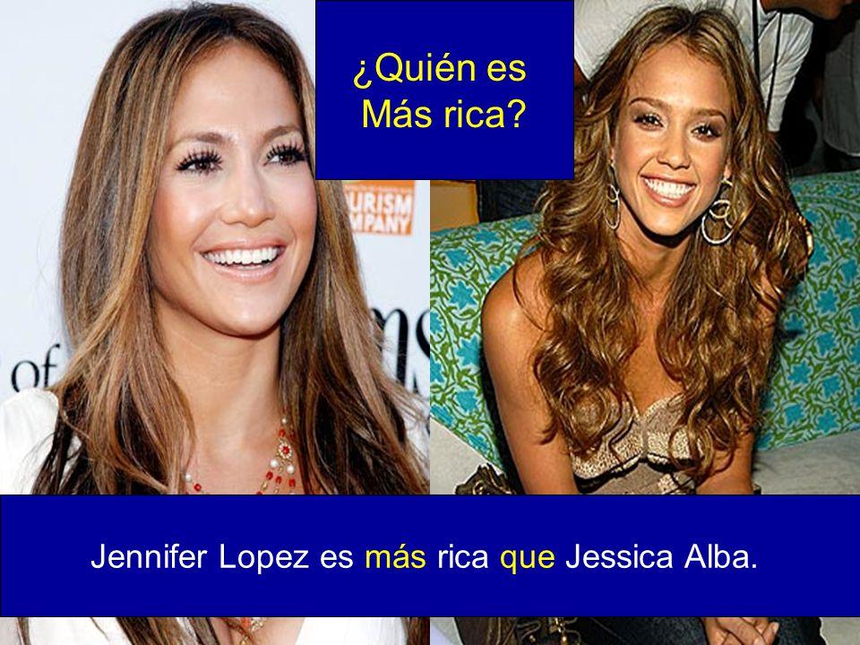 Jennifer Lopez es más rica que Jessica Alba.