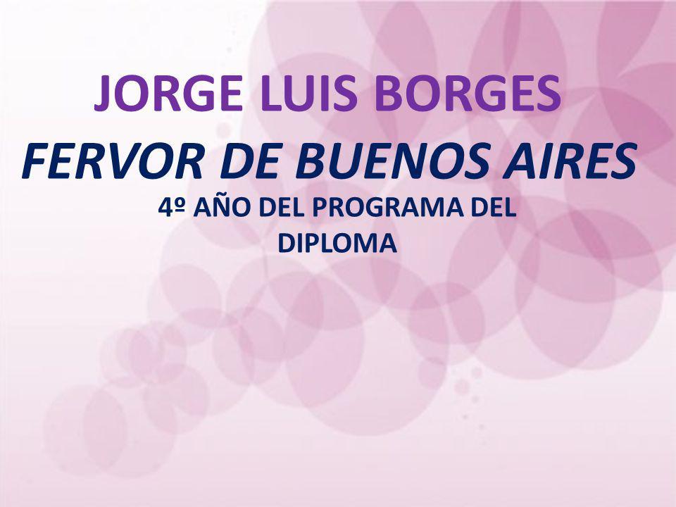 JORGE LUIS BORGES FERVOR DE BUENOS AIRES