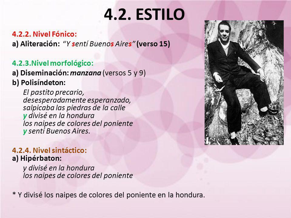 4.2. ESTILO 4.2.2. Nivel Fónico: a) Aliteración: Y sentí Buenos Aires (verso 15) 4.2.3.Nivel morfológico: