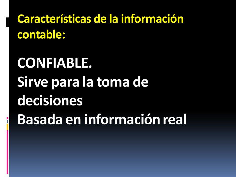 Sirve para la toma de decisiones Basada en información real