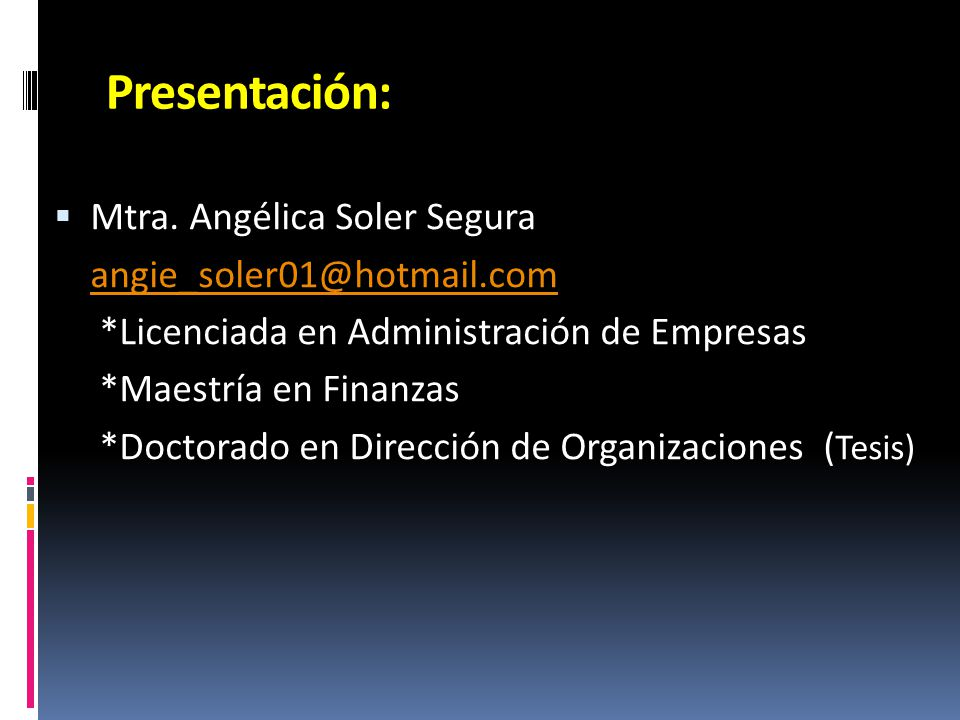 Presentación: Mtra. Angélica Soler Segura angie_soler01@hotmail.com