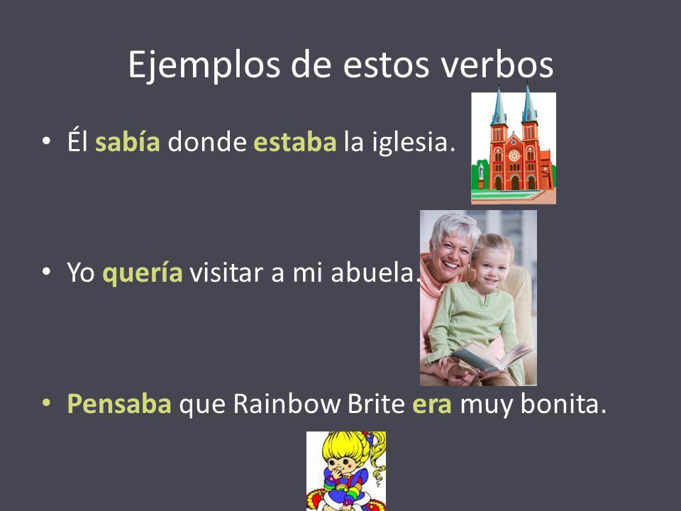 Ejemplos de estos verbos