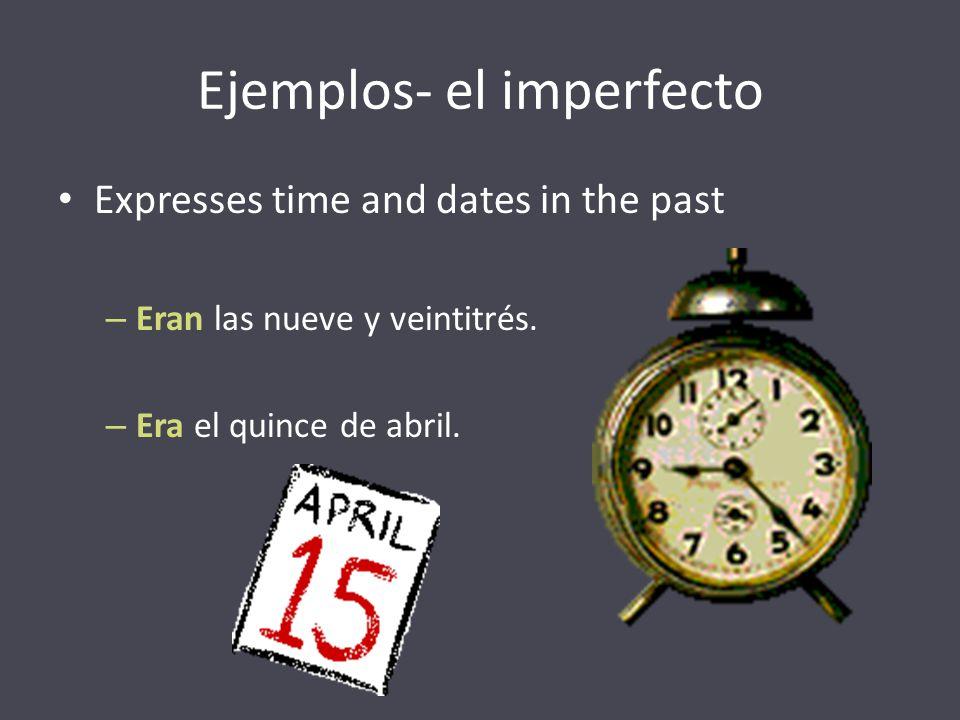 Ejemplos- el imperfecto