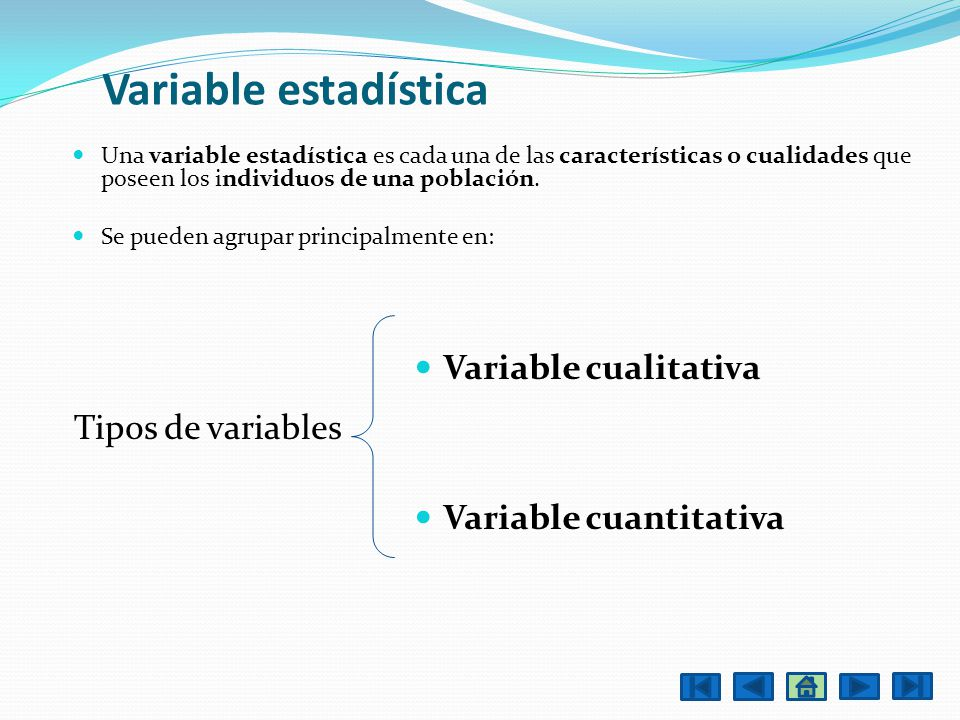 Variable estadística Variable cualitativa Variable cuantitativa