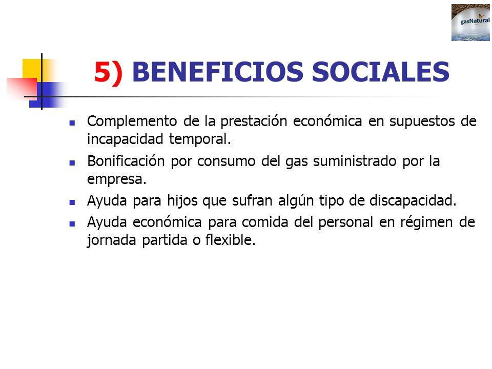 5) BENEFICIOS SOCIALESComplemento de la prestación económica en supuestos de incapacidad temporal.