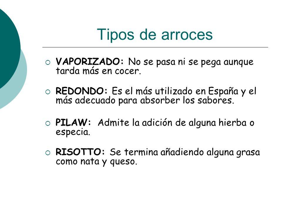 Tipos de arrocesVAPORIZADO: No se pasa ni se pega aunque tarda más en cocer.