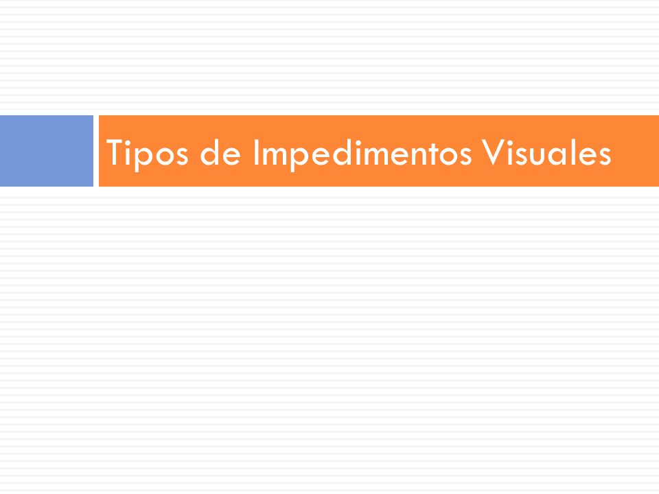 Tipos de Impedimentos Visuales