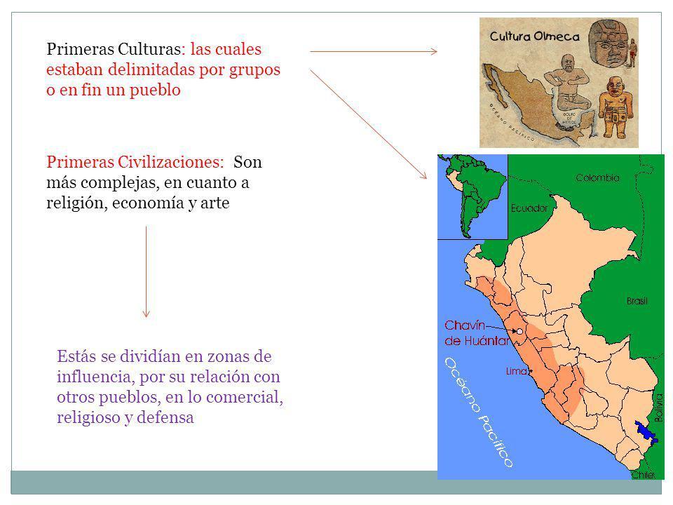 Primeras Culturas: las cuales estaban delimitadas por grupos o en fin un pueblo