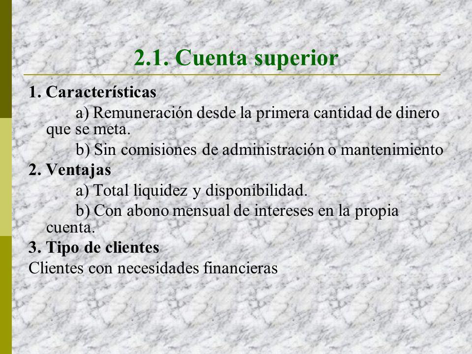 2.1. Cuenta superior 1. Características
