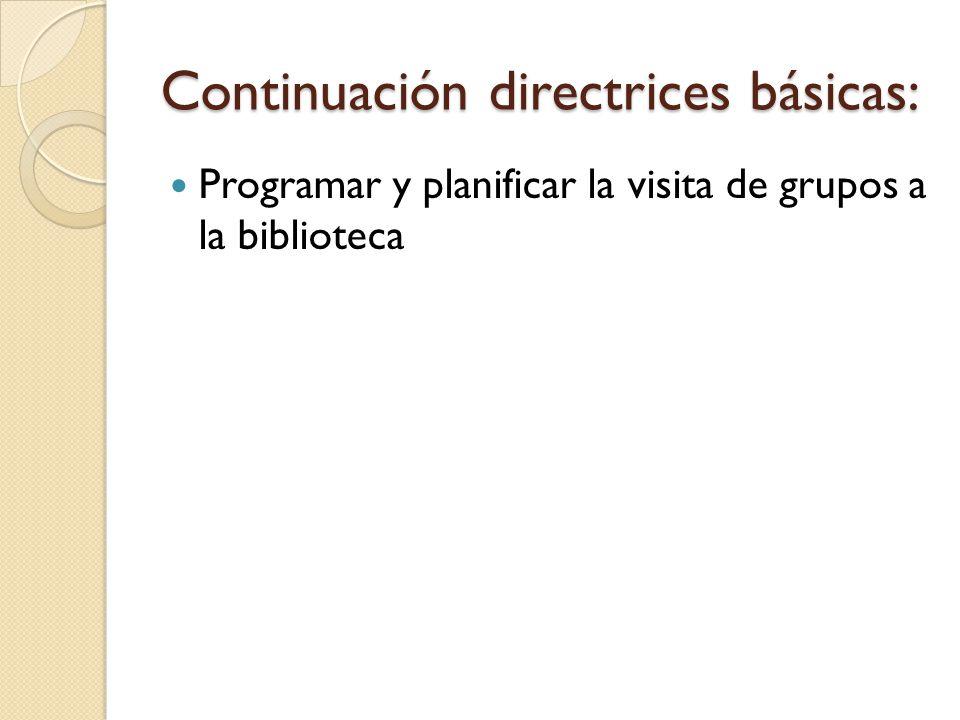 Continuación directrices básicas: