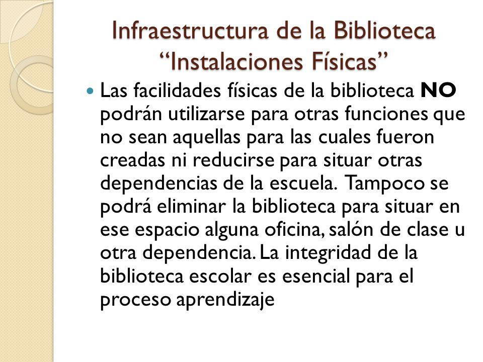 Infraestructura de la Biblioteca Instalaciones Físicas