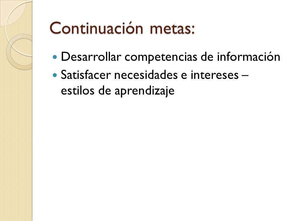 Continuación metas: Desarrollar competencias de información
