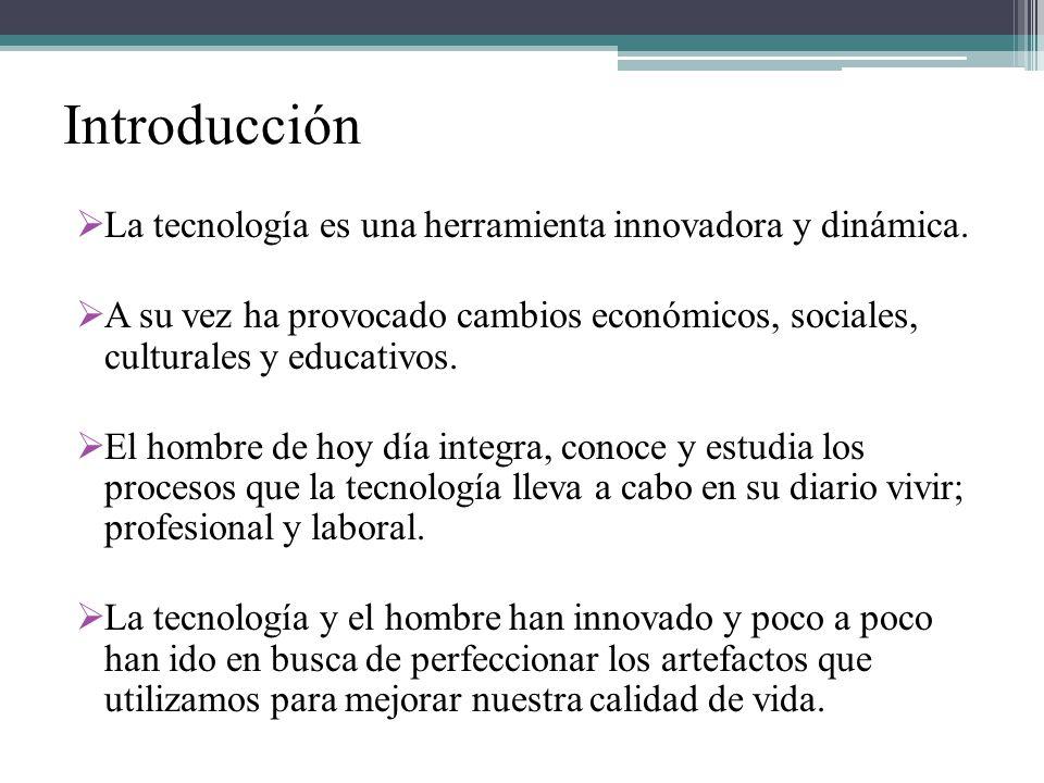 Introducción La tecnología es una herramienta innovadora y dinámica.