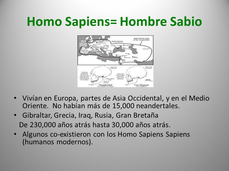 Homo Sapiens= Hombre Sabio
