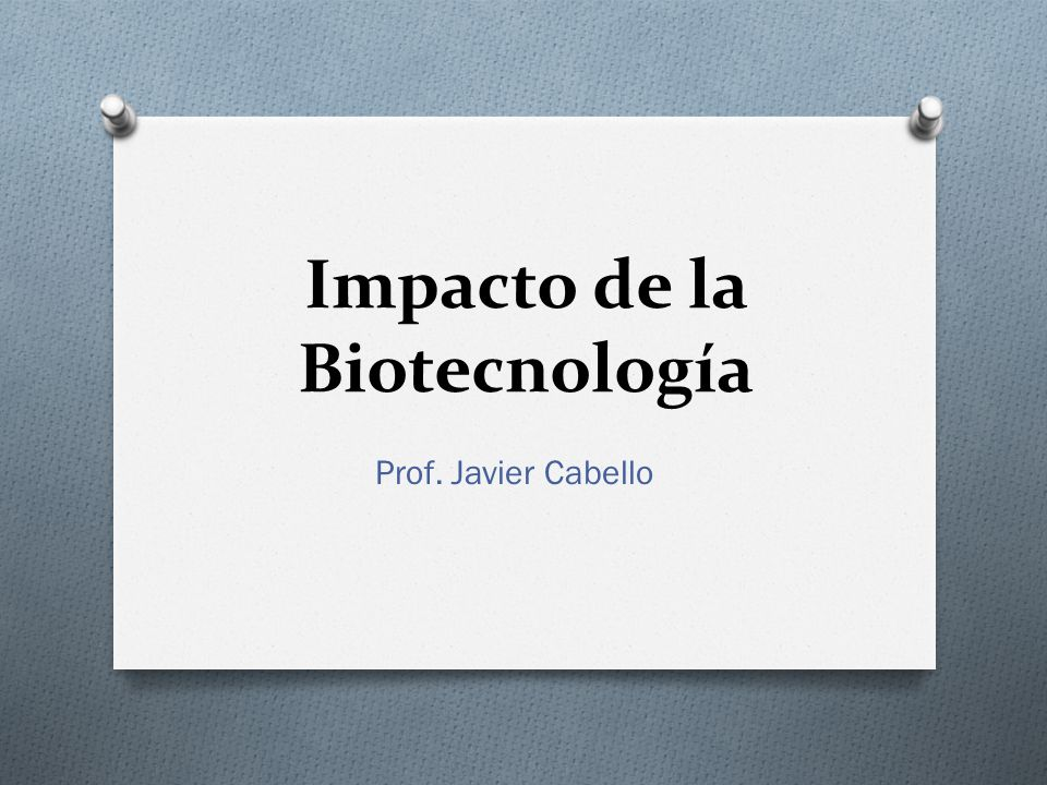 Impacto de la Biotecnología