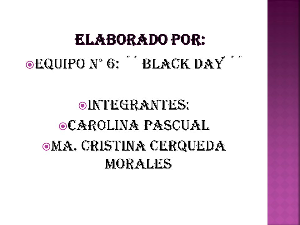 Elaborado por: EQUIPO N° 6: ´´ BLACK DAY ´´ INTEGRANTES: