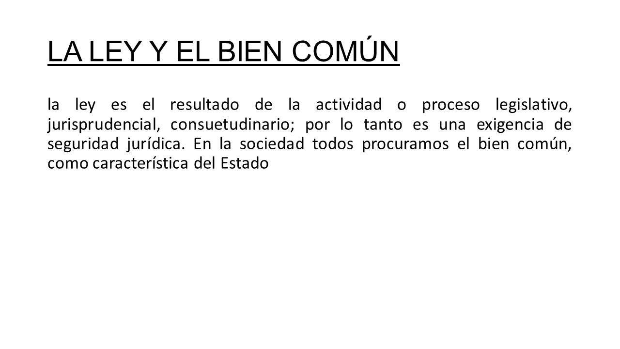 LA LEY Y EL BIEN COMÚN