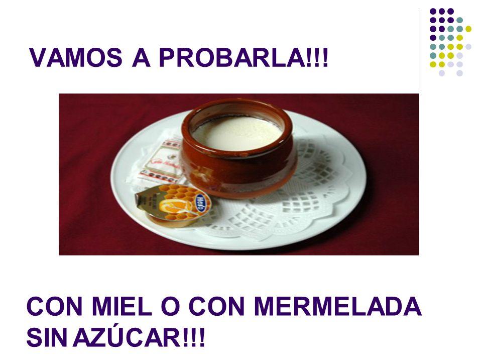 VAMOS A PROBARLA!!! CON MIEL O CON MERMELADA SIN AZÚCAR!!!