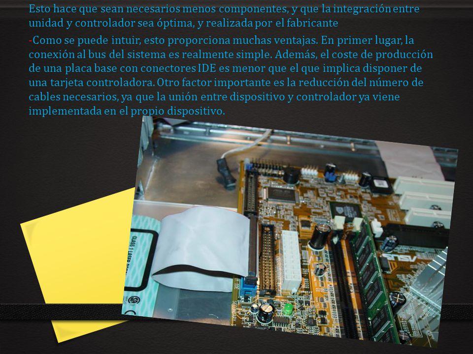 Esto hace que sean necesarios menos componentes, y que la integración entre unidad y controlador sea óptima, y realizada por el fabricante
