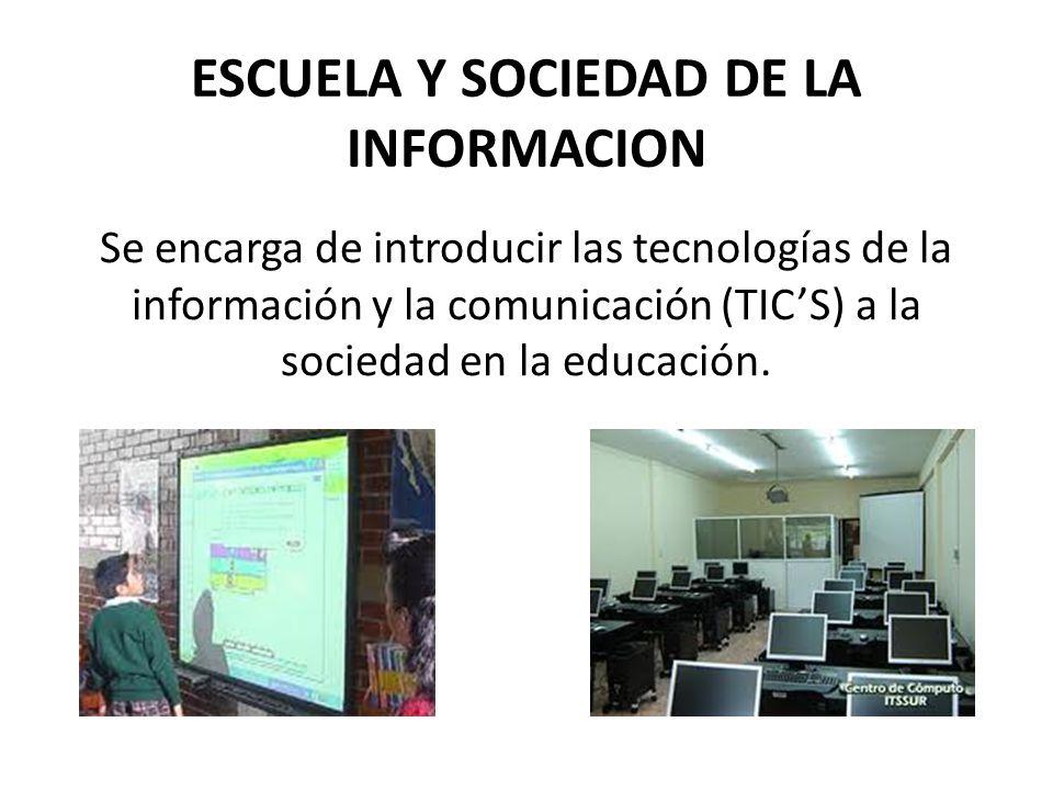 ESCUELA Y SOCIEDAD DE LA INFORMACION
