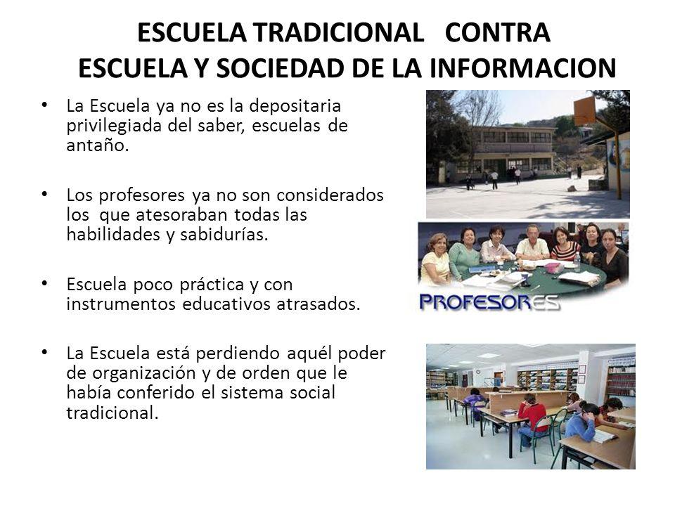 ESCUELA TRADICIONAL CONTRA ESCUELA Y SOCIEDAD DE LA INFORMACION