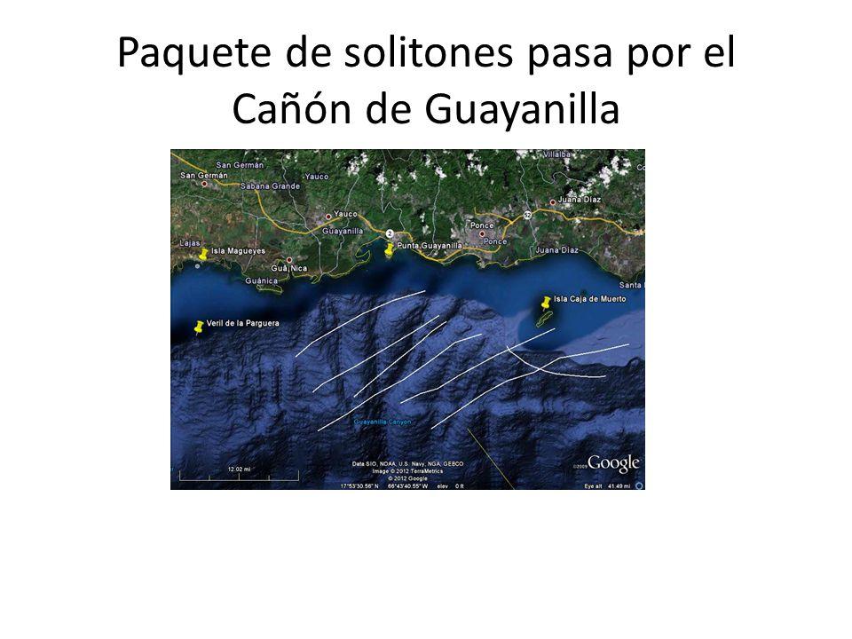 Paquete de solitones pasa por el Cañón de Guayanilla