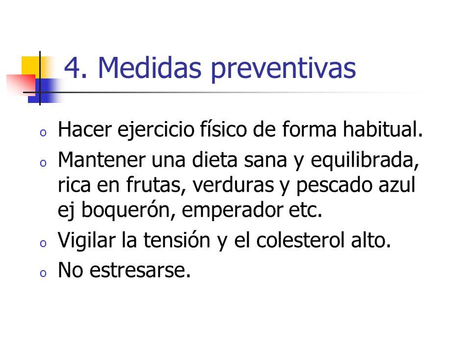 4. Medidas preventivas Hacer ejercicio físico de forma habitual.