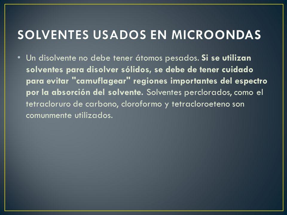 SOLVENTES USADOS EN MICROONDAS