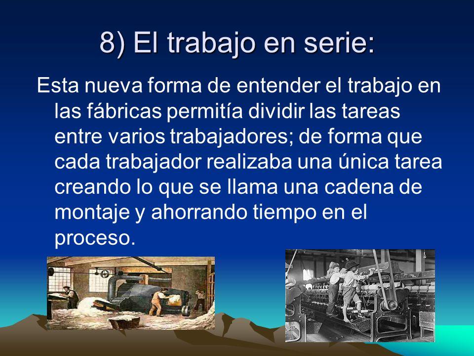 8) El trabajo en serie: