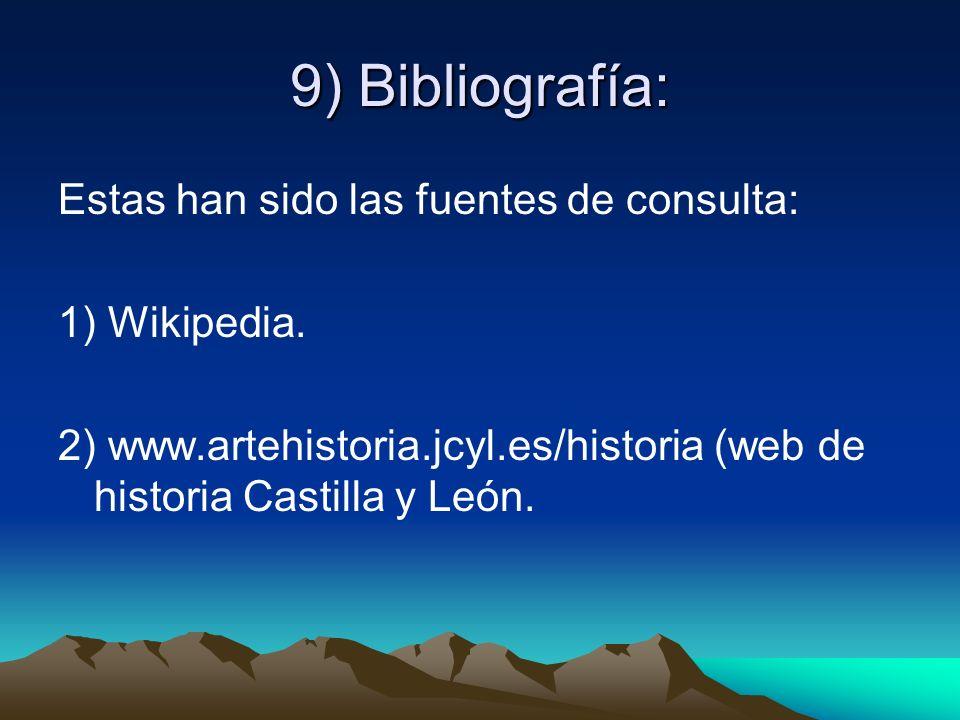 9) Bibliografía: Estas han sido las fuentes de consulta: 1) Wikipedia.