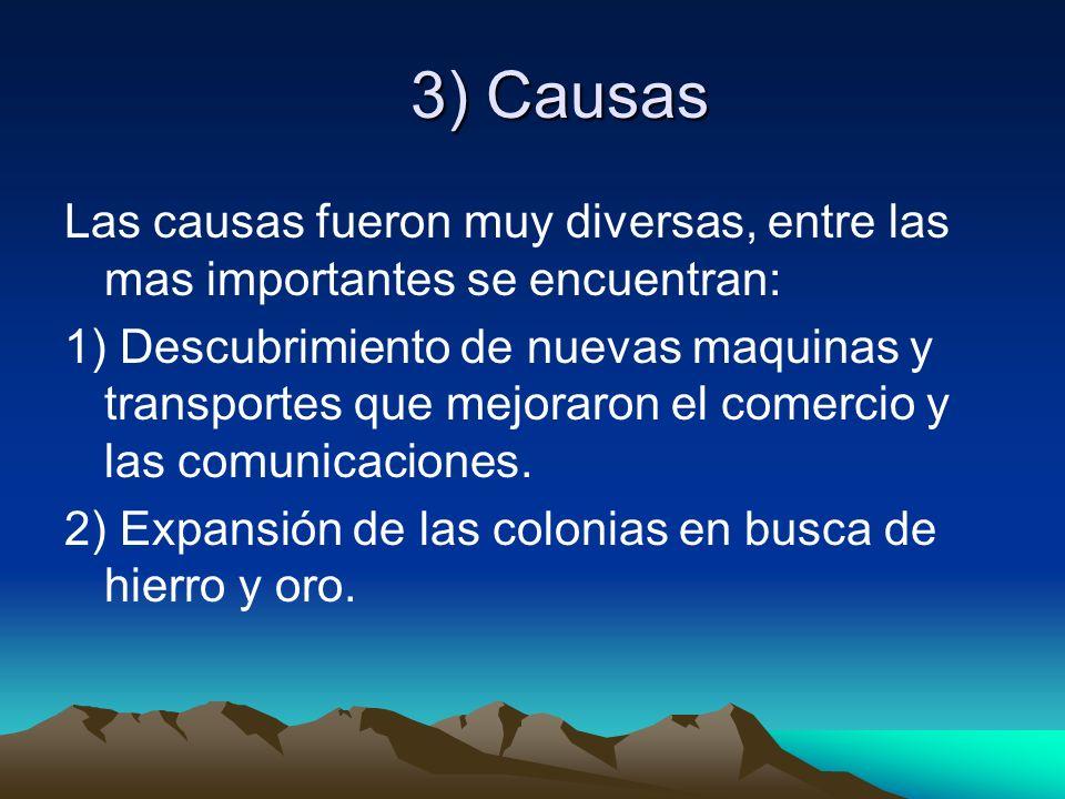 3) CausasLas causas fueron muy diversas, entre las mas importantes se encuentran: