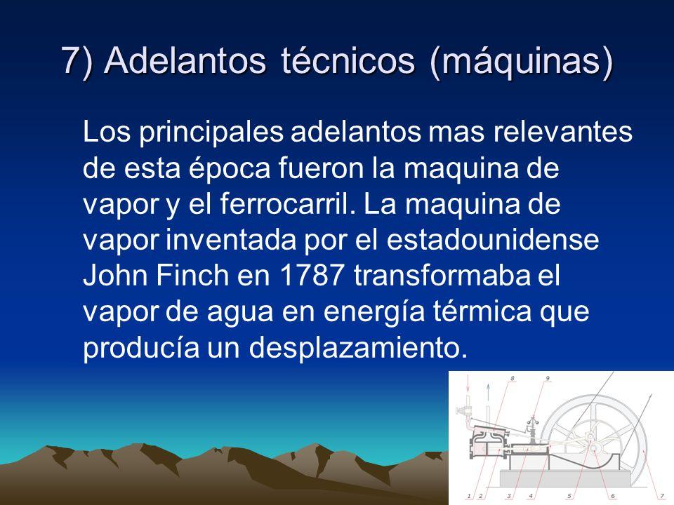 7) Adelantos técnicos (máquinas)