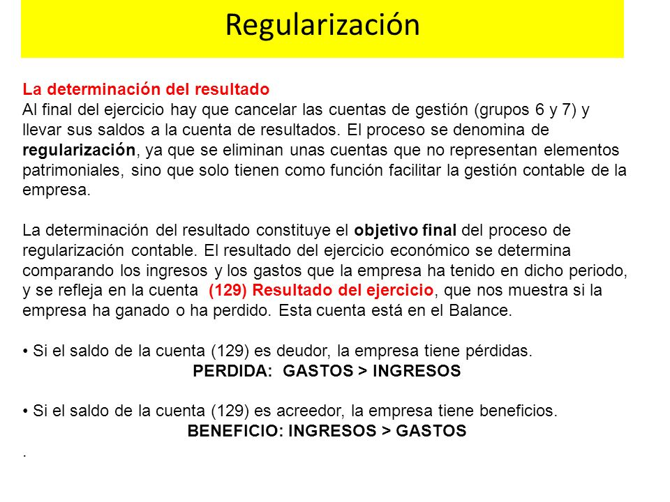 PERDIDA: GASTOS > INGRESOS BENEFICIO: INGRESOS > GASTOS
